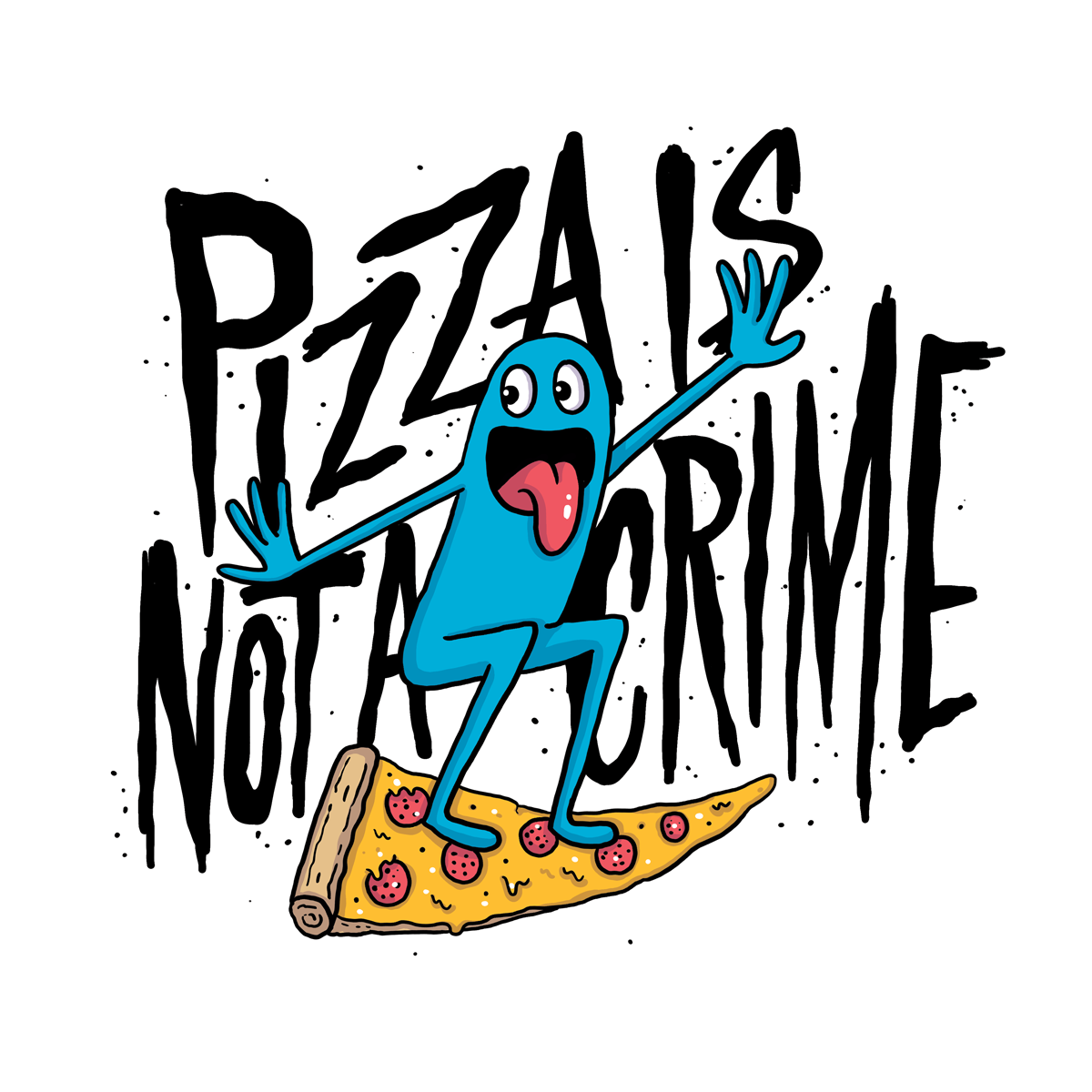 Pizza Is Not A Crime by Chris Piascik