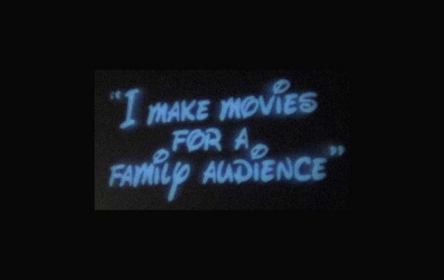 I make movies for a family audience written in the Disney font